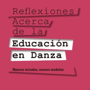 Reflexiones acerca de la educación en danza. De Norma Binaghi y Hiachi Akamine